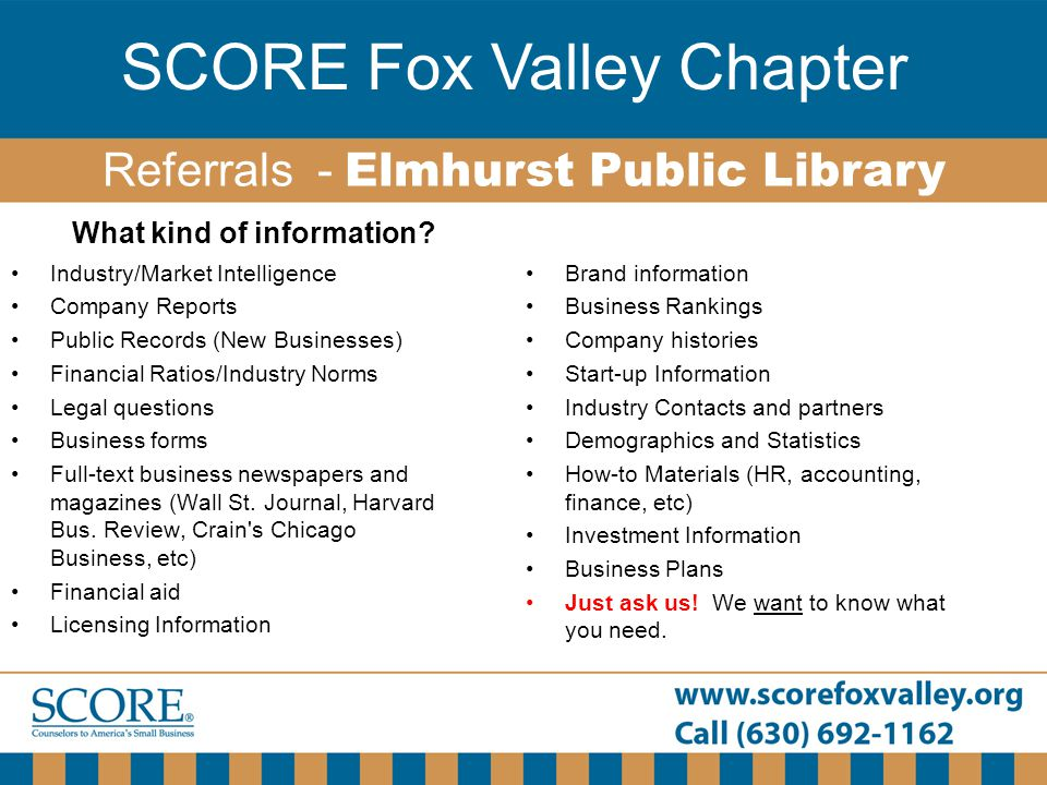 SCORE Fox Valley Chapter Industry/Market Intelligence Company Reports Public Records (New Businesses) Financial Ratios/Industry Norms Legal questions