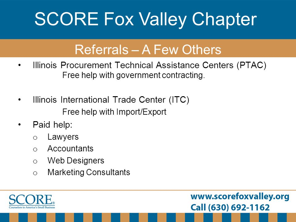 SCORE Fox Valley Chapter Illinois Procurement Technical Assistance Centers (PTAC) Free help with government contracting. Illinois International Trade