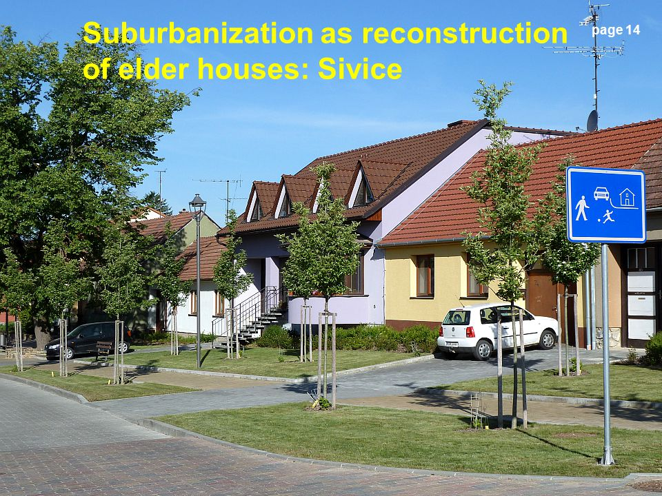 Suburbanization as reconstruction of elder houses: Sivice page 14