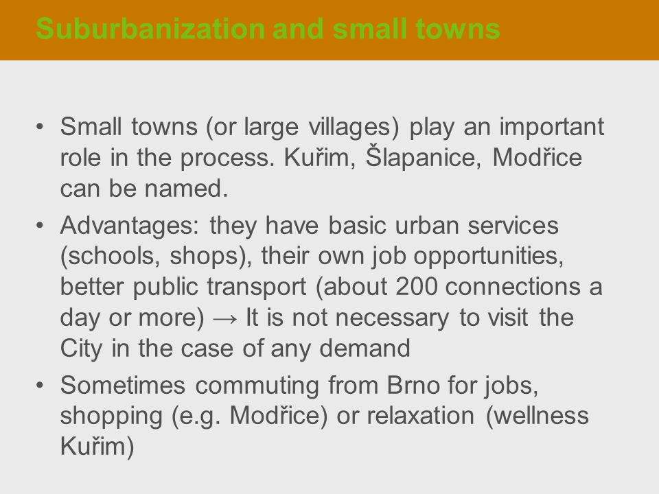 Suburbanization and small towns Small towns (or large villages) play an important role in the process.