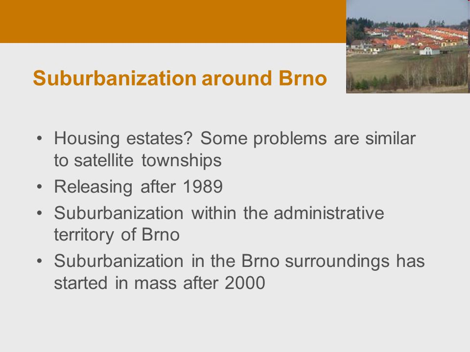 Suburbanization around Brno Housing estates.