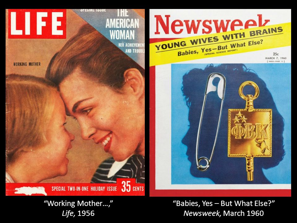 Babies, Yes – But What Else? Newsweek, March 1960 Working Mother…, Life, 1956