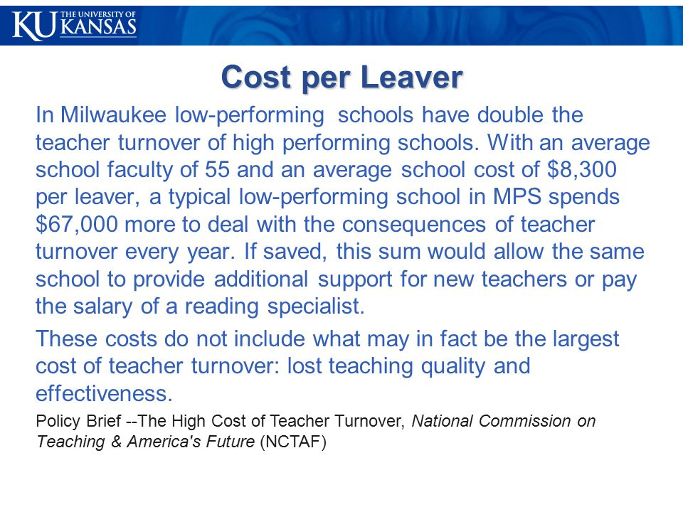 Cost per Leaver In Milwaukee low-performing schools have double the teacher turnover of high performing schools.
