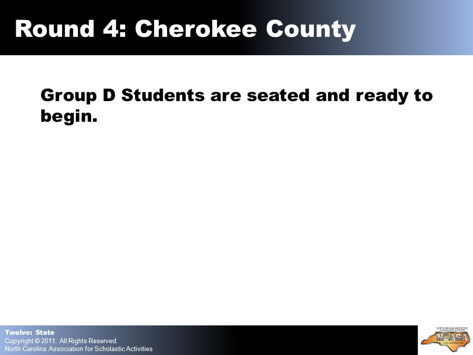 Round 4: Cherokee County Group D Students are seated and ready to begin.