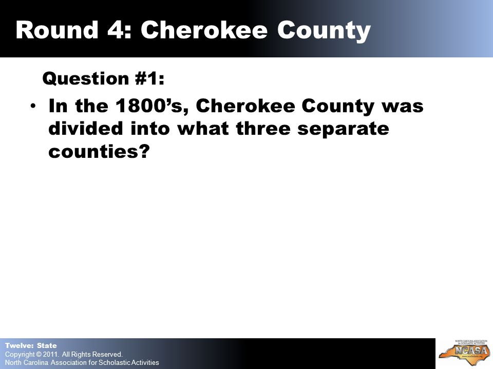 Question #1: In the 1800's, Cherokee County was divided into what three separate counties.