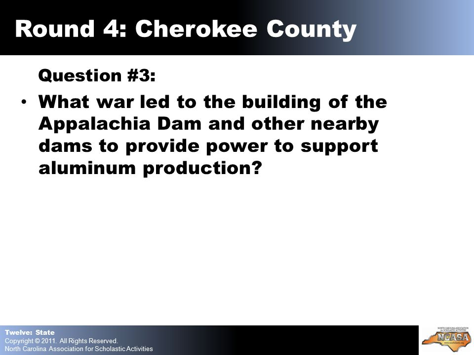 Question #3: What war led to the building of the Appalachia Dam and other nearby dams to provide power to support aluminum production.