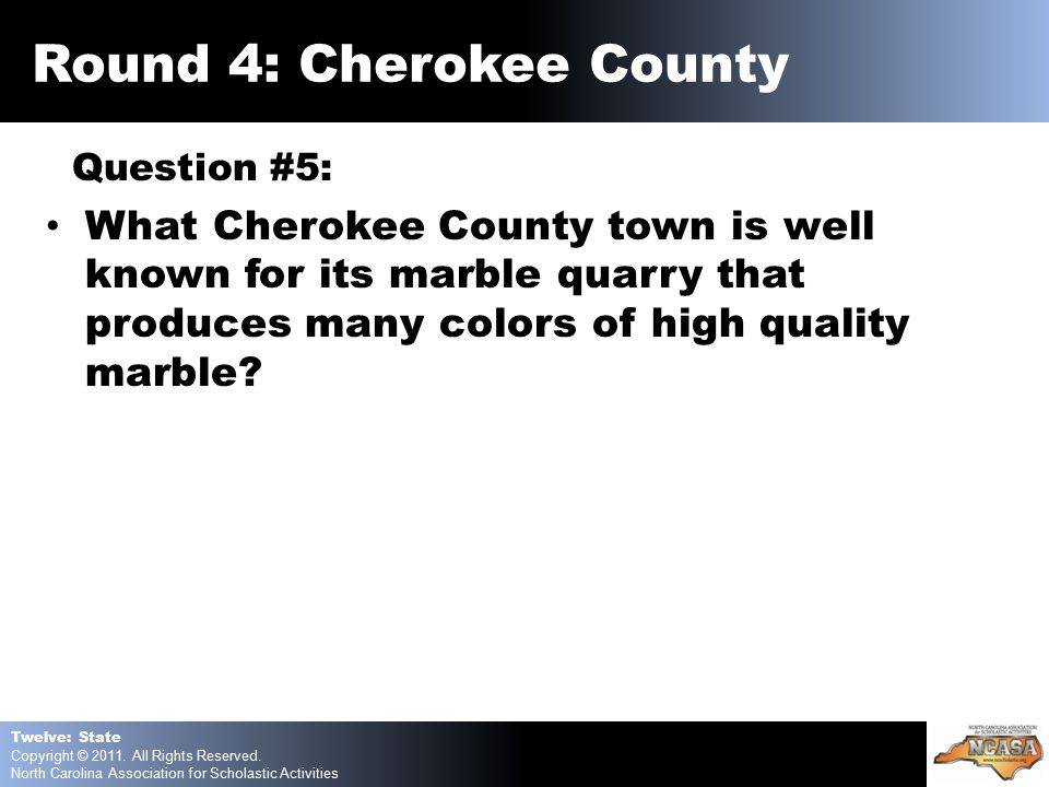Question #5: What Cherokee County town is well known for its marble quarry that produces many colors of high quality marble.