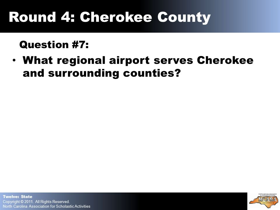 Question #7: What regional airport serves Cherokee and surrounding counties.