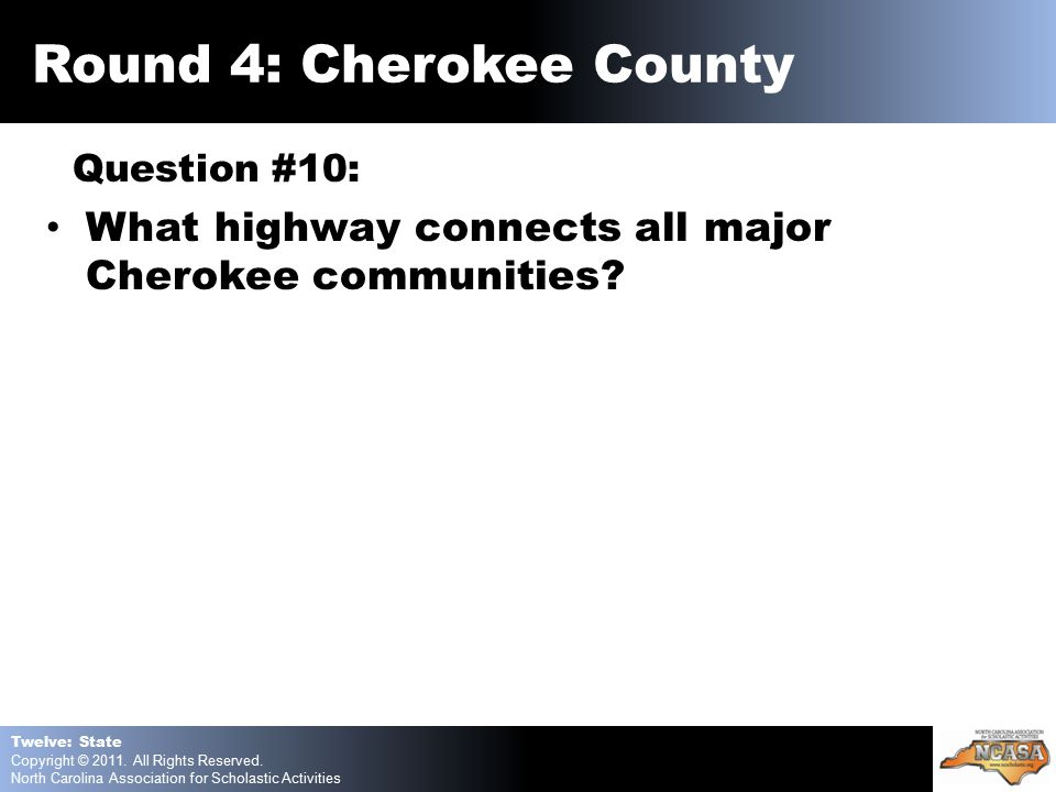 Question #10: What highway connects all major Cherokee communities.