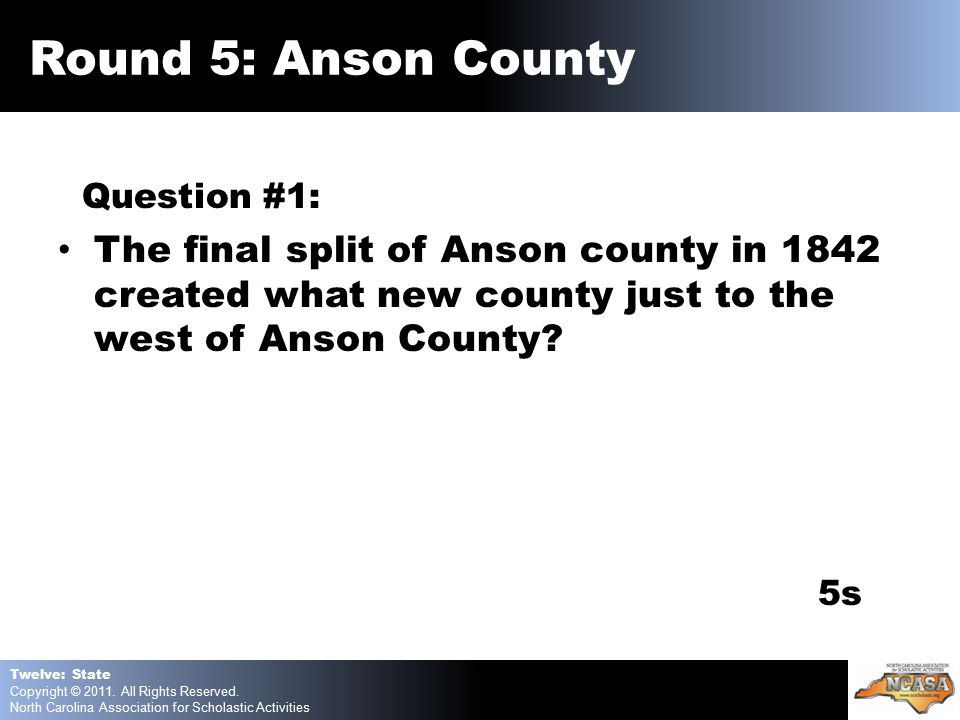 Question #1: The final split of Anson county in 1842 created what new county just to the west of Anson County.