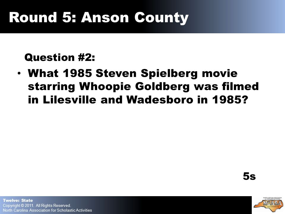 Question #2: What 1985 Steven Spielberg movie starring Whoopie Goldberg was filmed in Lilesville and Wadesboro in 1985.