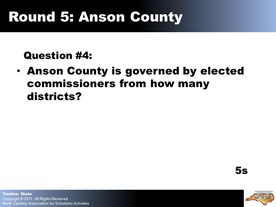 Question #4: Anson County is governed by elected commissioners from how many districts.