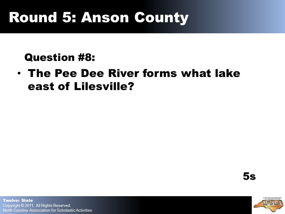 Question #8: The Pee Dee River forms what lake east of Lilesville.