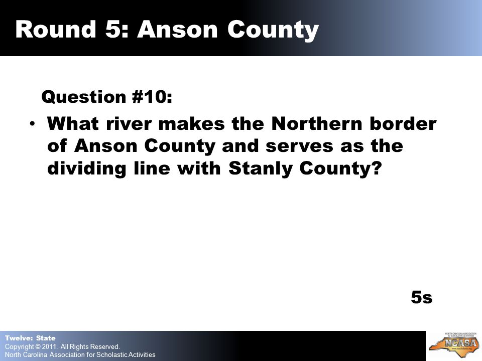 Question #10: What river makes the Northern border of Anson County and serves as the dividing line with Stanly County.