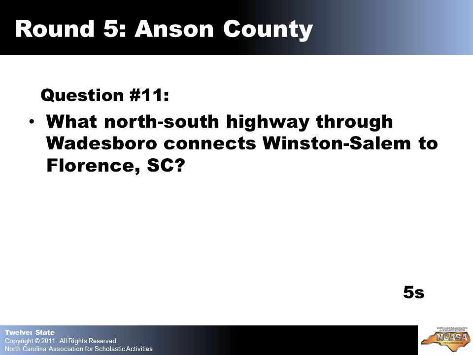 Question #11: What north-south highway through Wadesboro connects Winston-Salem to Florence, SC.