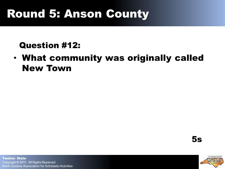 Question #12: What community was originally called New Town 5s Twelve: State Copyright © 2011.