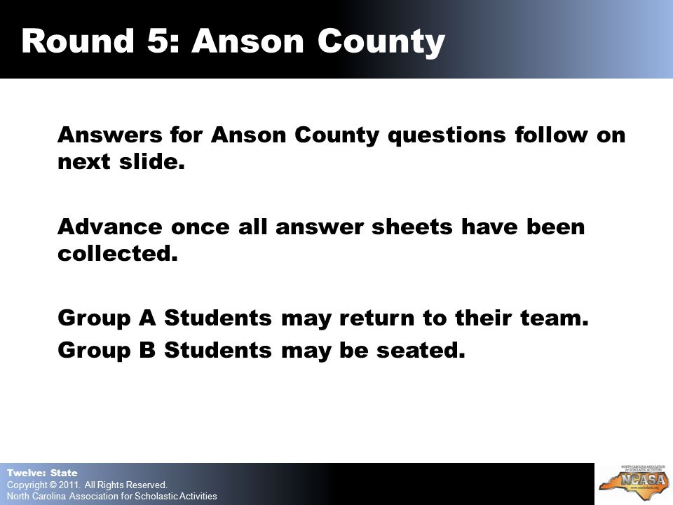 Answers for Anson County questions follow on next slide.