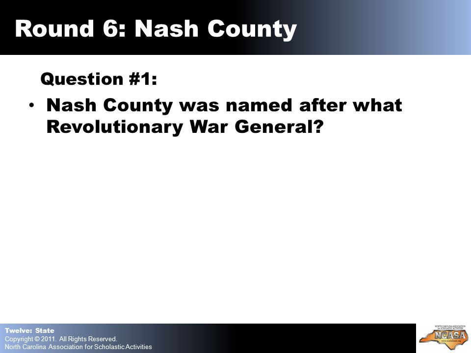 Question #1: Nash County was named after what Revolutionary War General.