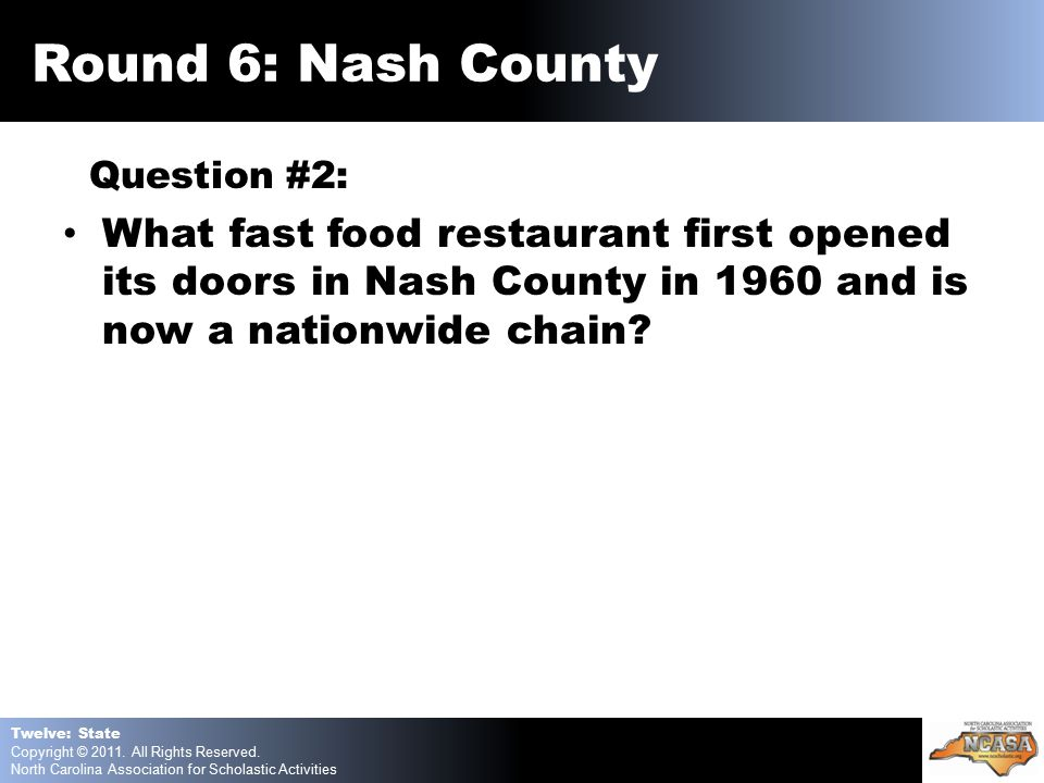 Question #2: What fast food restaurant first opened its doors in Nash County in 1960 and is now a nationwide chain.