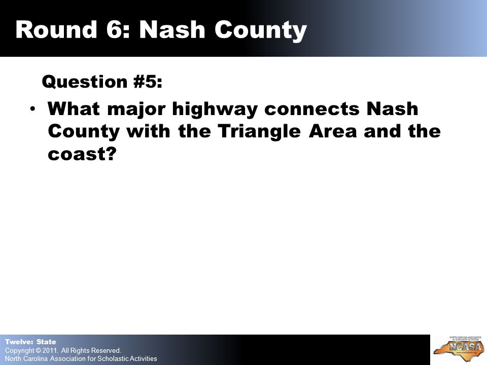 Question #5: What major highway connects Nash County with the Triangle Area and the coast.