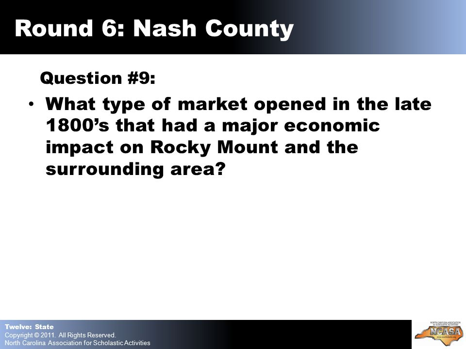 Question #9: What type of market opened in the late 1800's that had a major economic impact on Rocky Mount and the surrounding area.