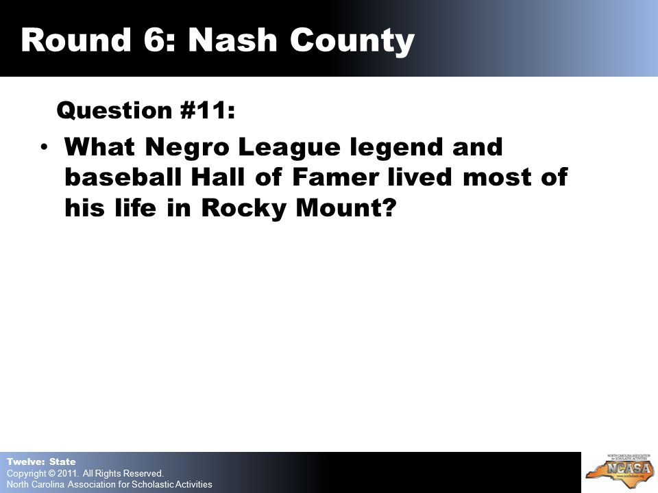 Question #11: What Negro League legend and baseball Hall of Famer lived most of his life in Rocky Mount.