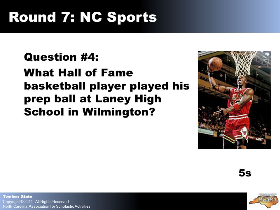 Question #4: What Hall of Fame basketball player played his prep ball at Laney High School in Wilmington.