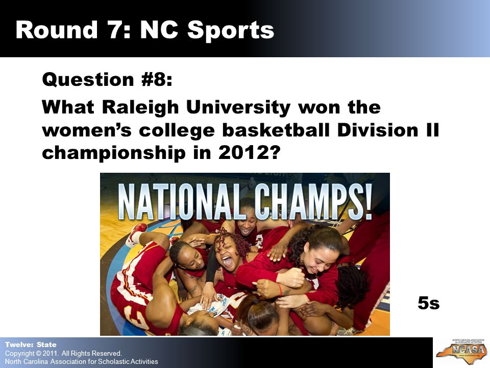 Question #8: What Raleigh University won the women's college basketball Division II championship in 2012.