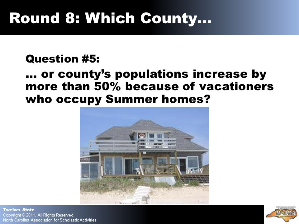 Question #5: … or county's populations increase by more than 50% because of vacationers who occupy Summer homes.