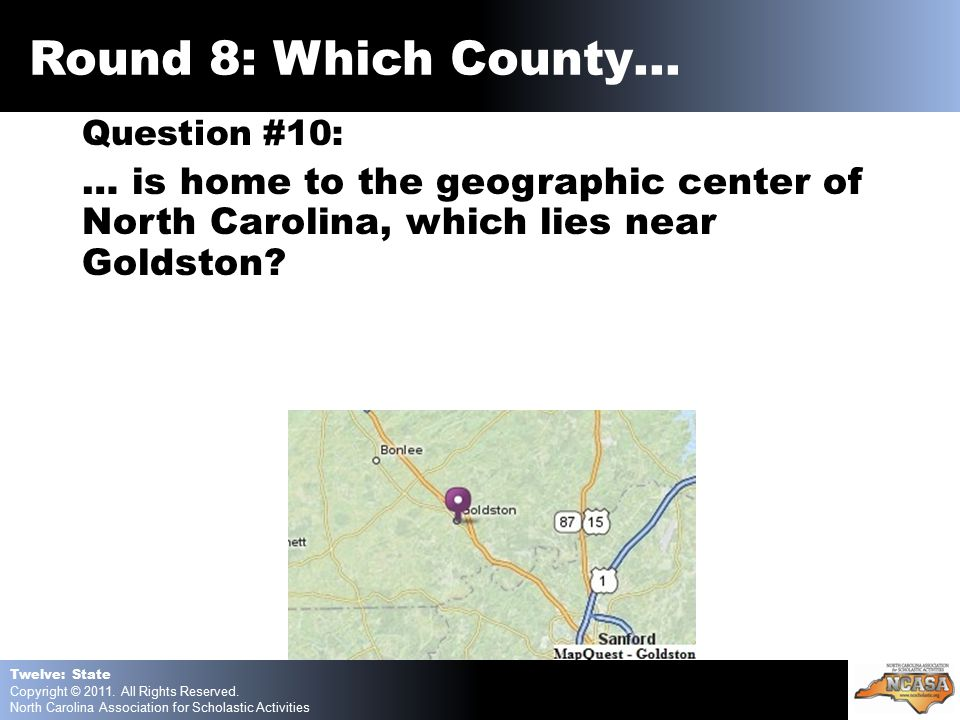 Question #10: … is home to the geographic center of North Carolina, which lies near Goldston.