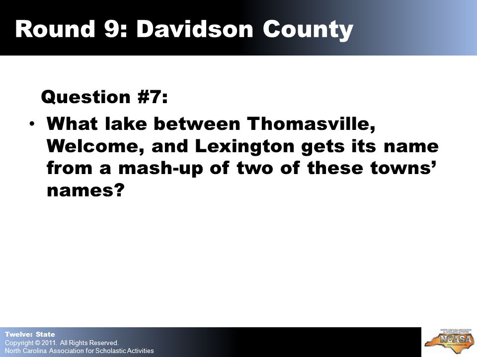 Question #7: What lake between Thomasville, Welcome, and Lexington gets its name from a mash-up of two of these towns' names.