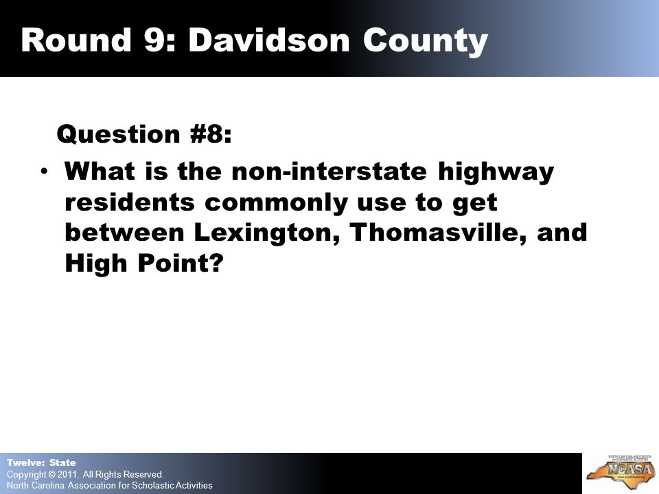 Question #8: What is the non-interstate highway residents commonly use to get between Lexington, Thomasville, and High Point.