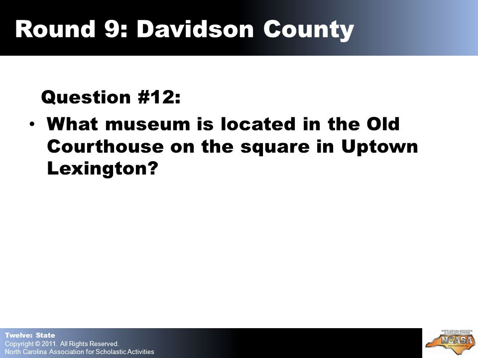 Question #12: What museum is located in the Old Courthouse on the square in Uptown Lexington.