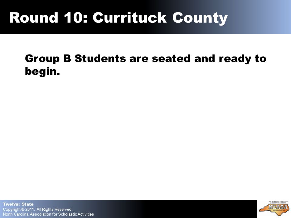 Round 10: Currituck County Group B Students are seated and ready to begin.