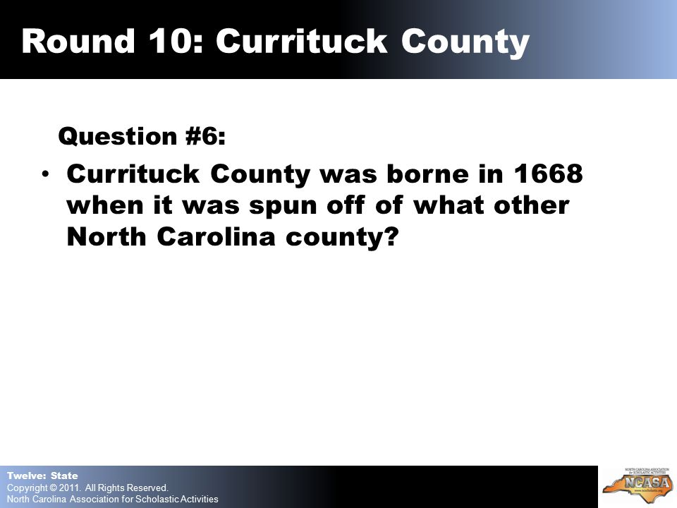 Question #6: Currituck County was borne in 1668 when it was spun off of what other North Carolina county.
