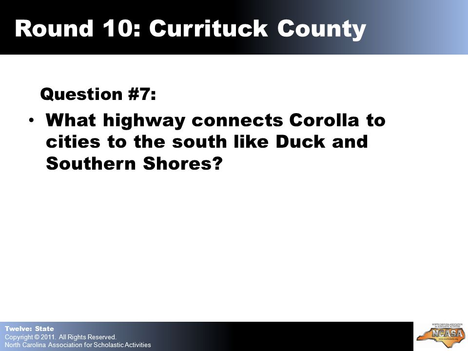 Question #7: What highway connects Corolla to cities to the south like Duck and Southern Shores.