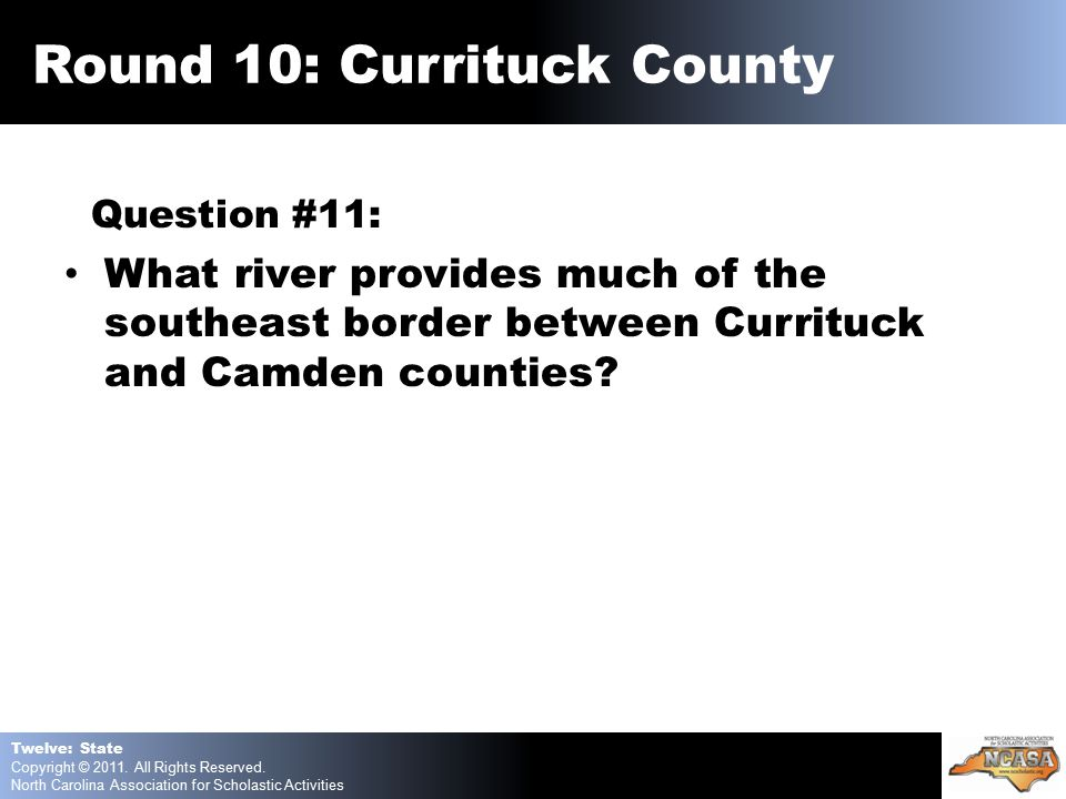Question #11: What river provides much of the southeast border between Currituck and Camden counties.