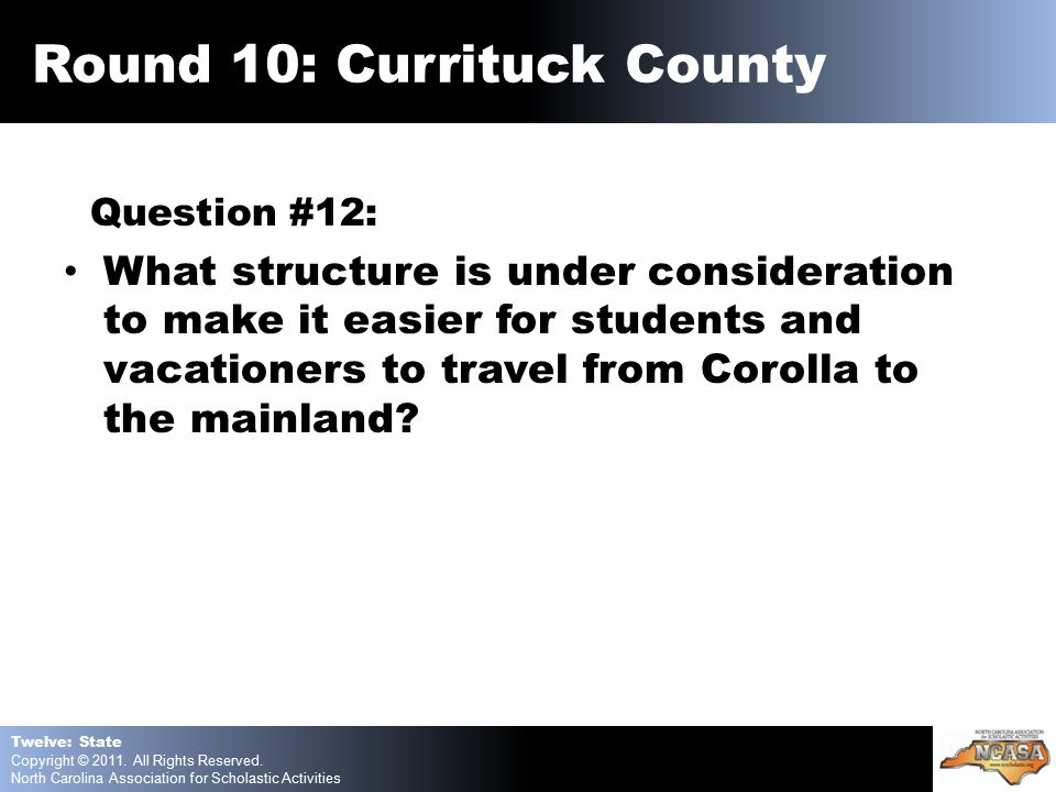 Question #12: What structure is under consideration to make it easier for students and vacationers to travel from Corolla to the mainland.