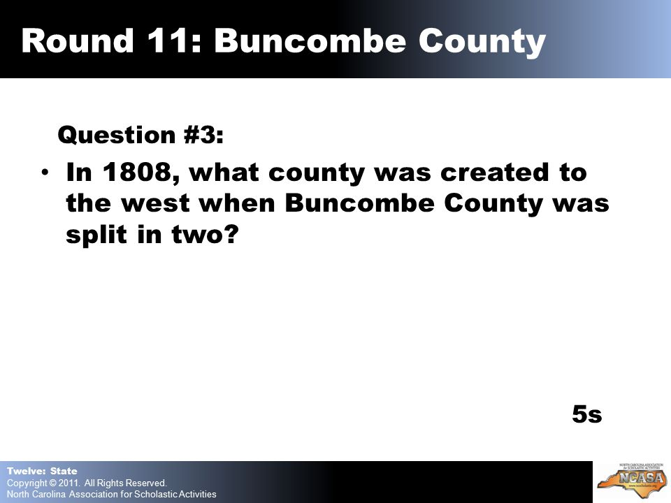 Question #3: In 1808, what county was created to the west when Buncombe County was split in two.