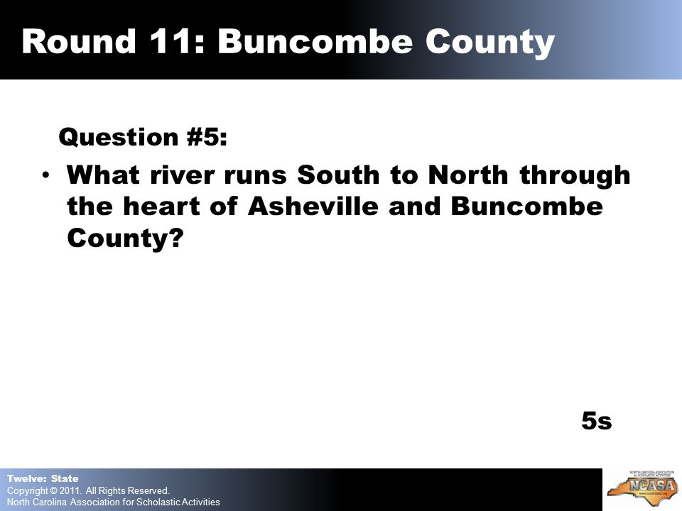 Question #5: What river runs South to North through the heart of Asheville and Buncombe County.