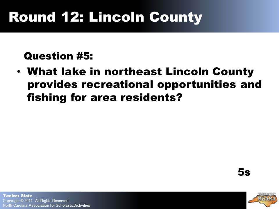 Question #5: What lake in northeast Lincoln County provides recreational opportunities and fishing for area residents.
