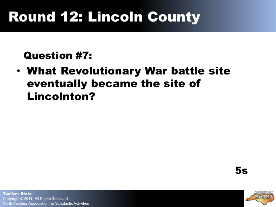 Question #7: What Revolutionary War battle site eventually became the site of Lincolnton.