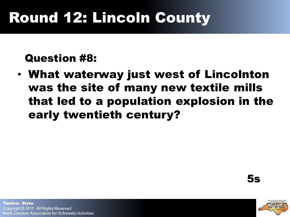 Question #8: What waterway just west of Lincolnton was the site of many new textile mills that led to a population explosion in the early twentieth century.