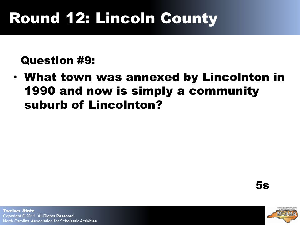 Question #9: What town was annexed by Lincolnton in 1990 and now is simply a community suburb of Lincolnton.