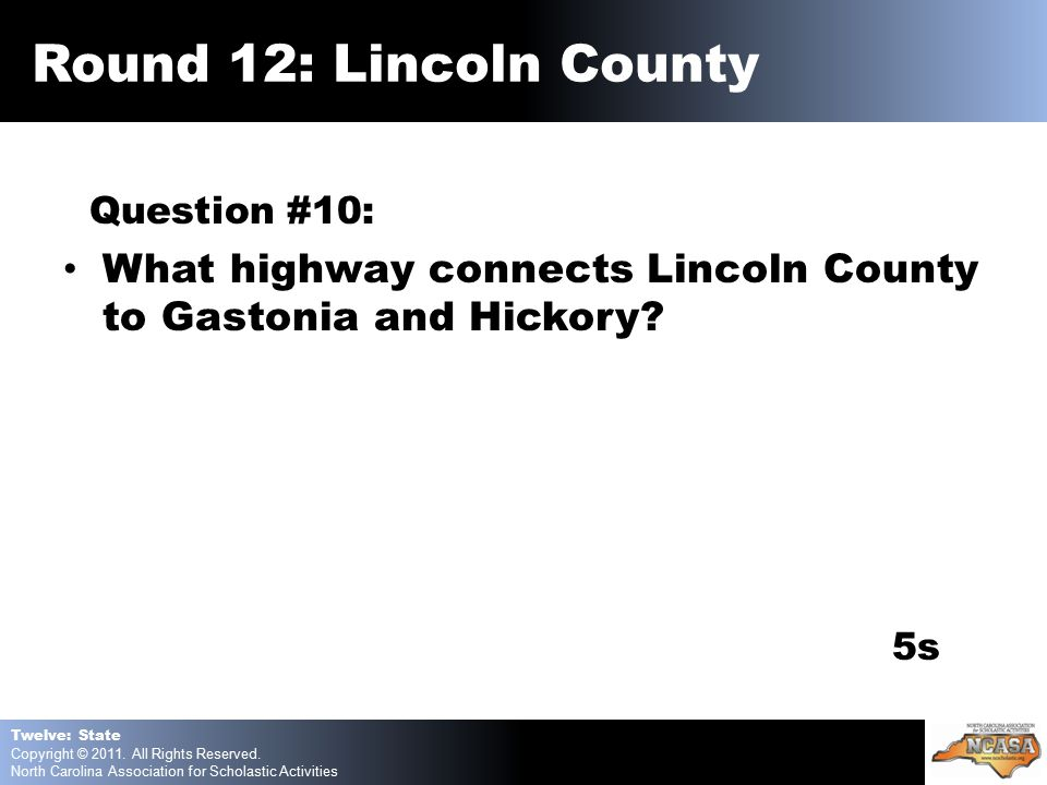 Question #10: What highway connects Lincoln County to Gastonia and Hickory.