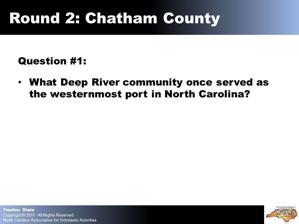 Question #1: What Deep River community once served as the westernmost port in North Carolina.