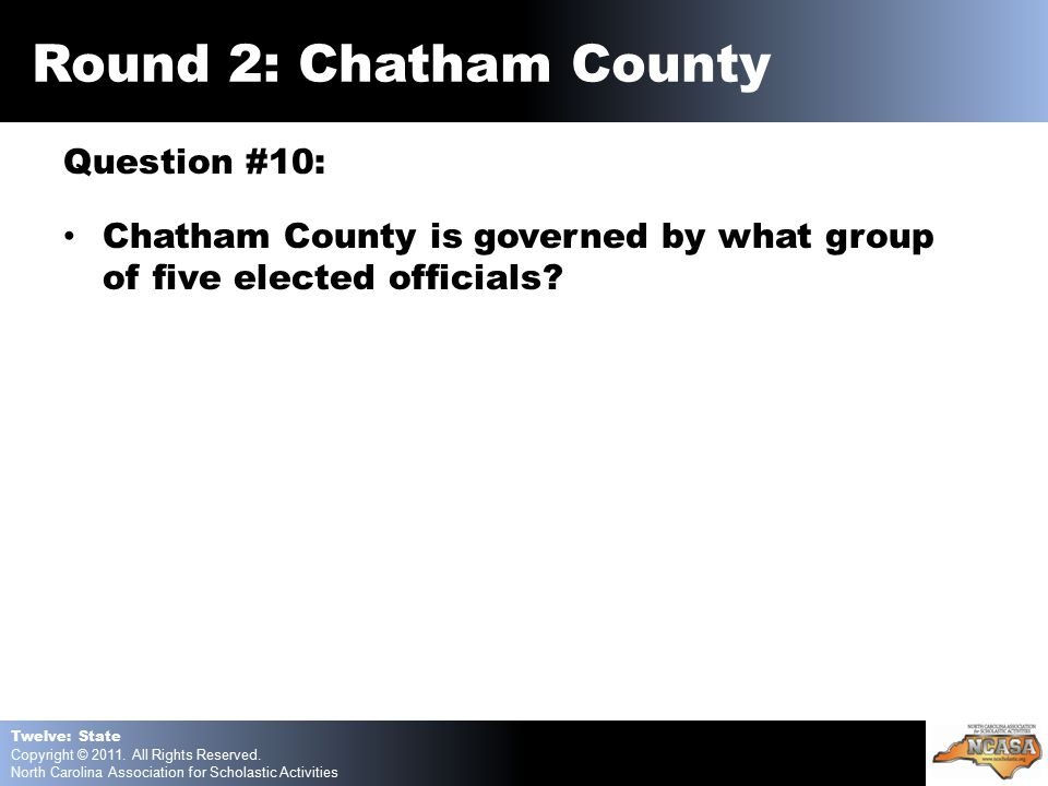 Question #10: Chatham County is governed by what group of five elected officials.