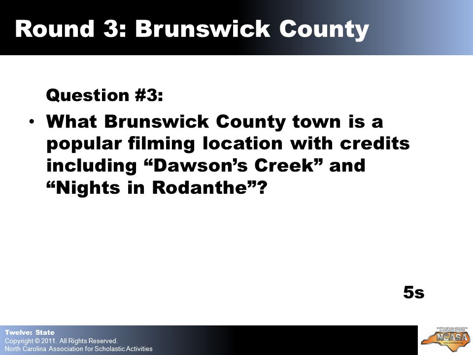Question #3: What Brunswick County town is a popular filming location with credits including Dawson's Creek and Nights in Rodanthe .