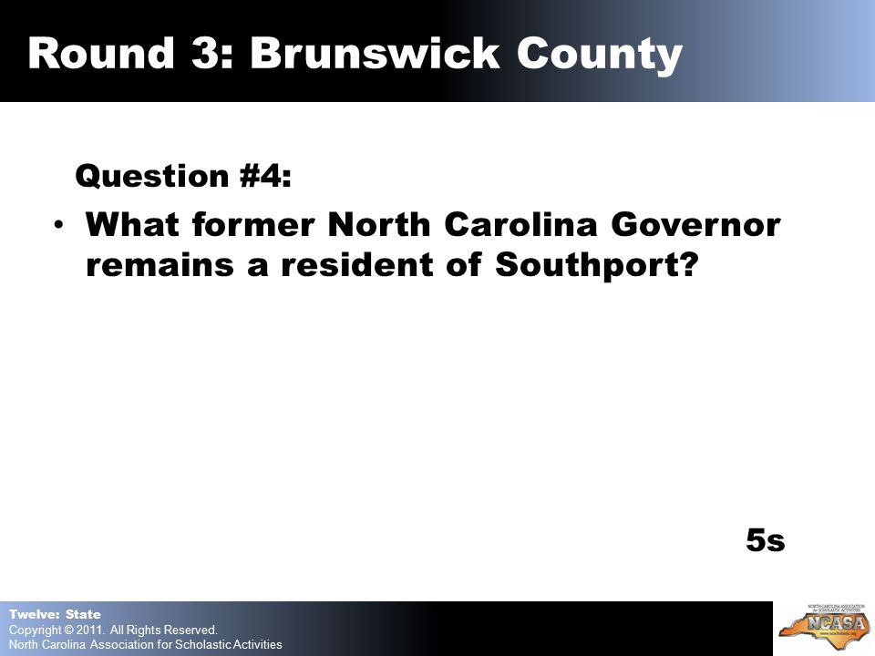 Question #4: What former North Carolina Governor remains a resident of Southport.