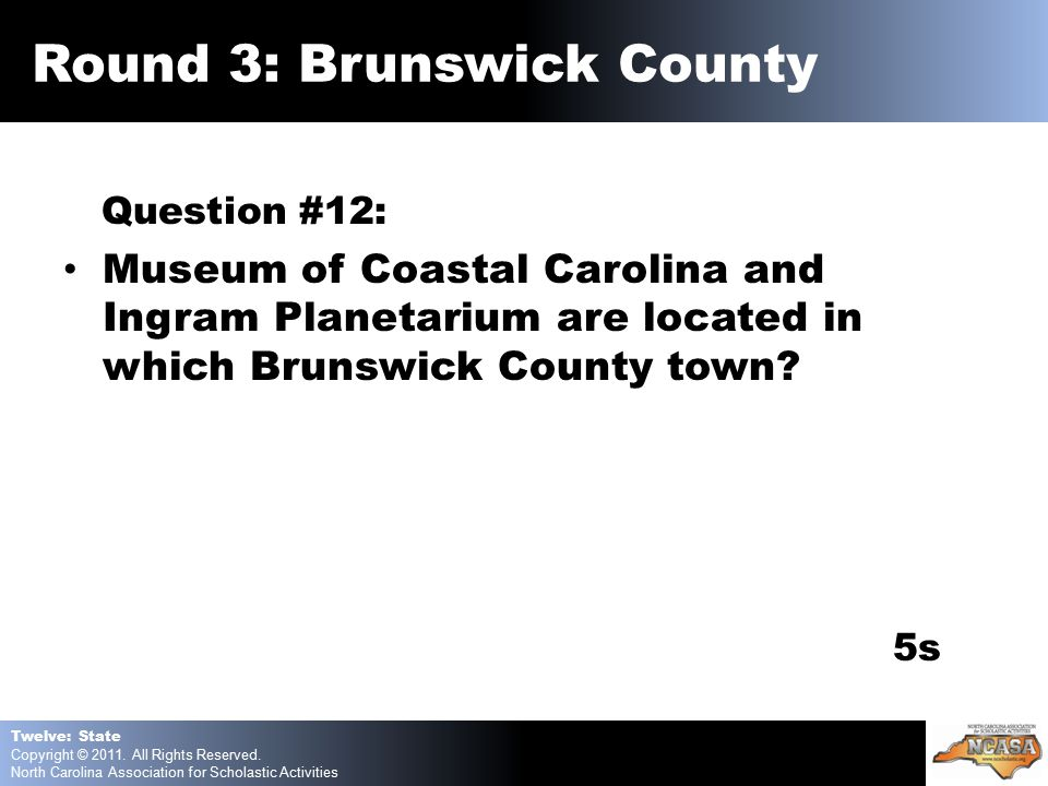 Question #12: Museum of Coastal Carolina and Ingram Planetarium are located in which Brunswick County town.